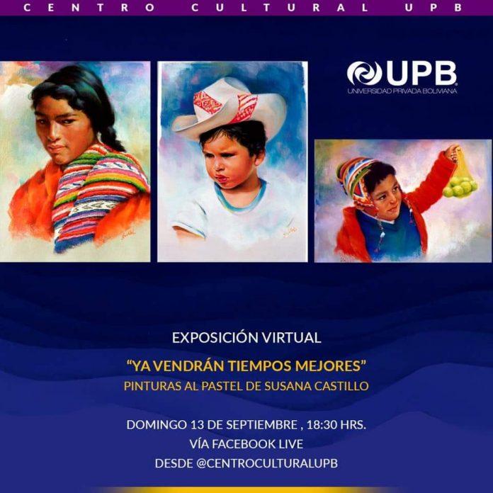 exposicion titulada Ya vendran tiempos mejores abrira sus puertas virtuales el domingo 13 de septiembre